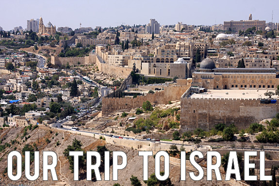 Travel Blog: Our Trip to Israel