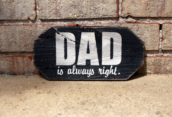 Dad is always right. - Father's Day Gift